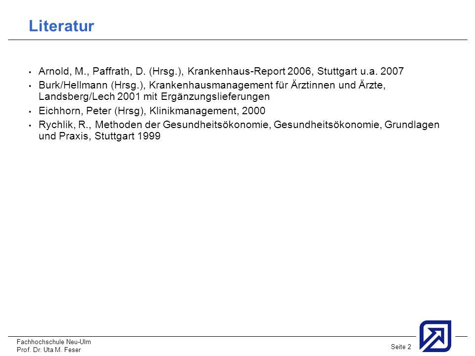 Literatur Arnold, M., Paffrath, D. (Hrsg.), Krankenhaus-Report 2006, Stuttgart u.a. 2007.