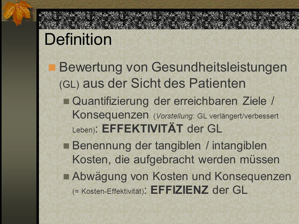 DefinitionBewertung von Gesundheitsleistungen (GL) aus der Sicht des Patienten.