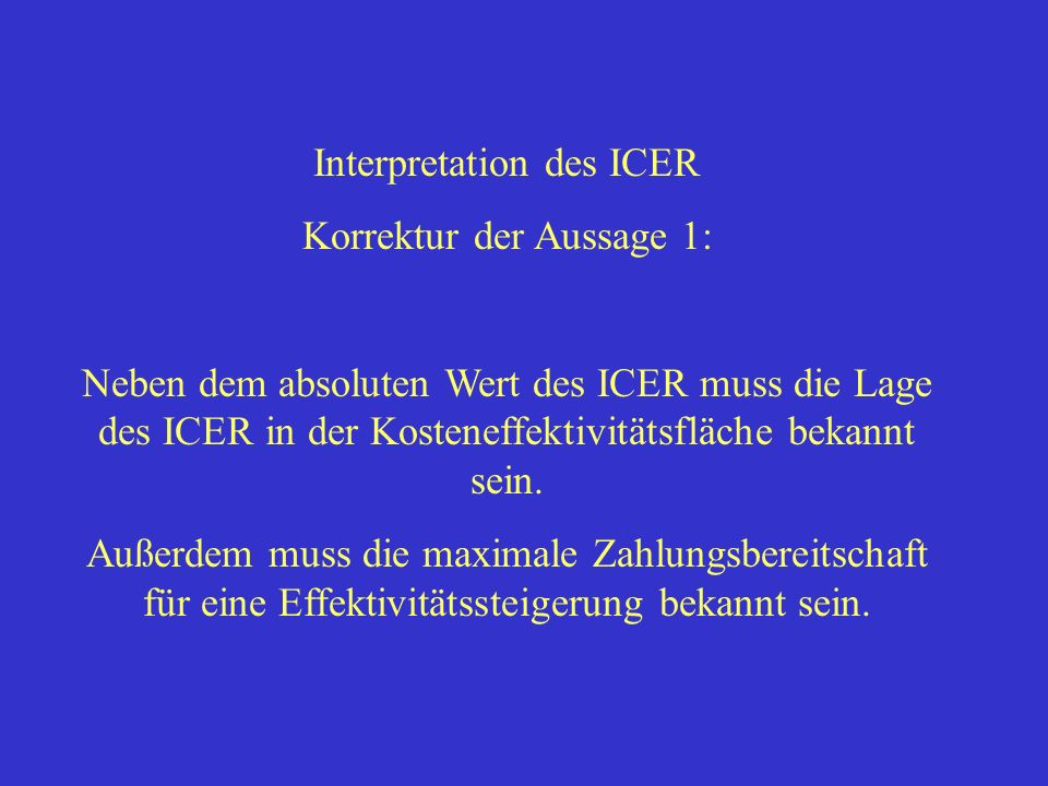 Interpretation des ICER Korrektur der Aussage 1: