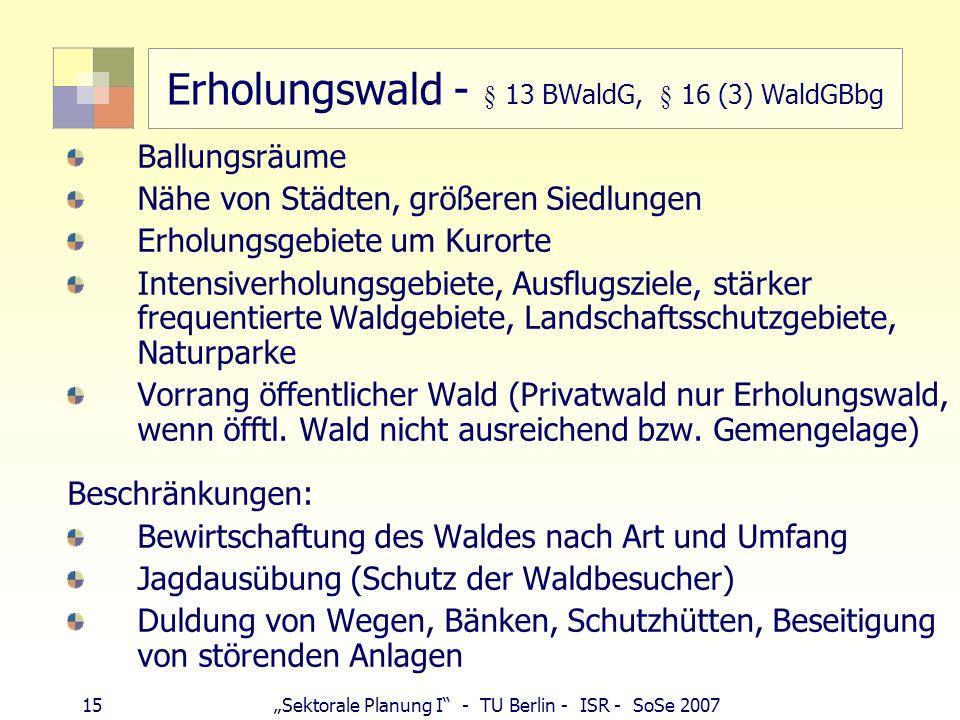 Erholungswald - § 13 BWaldG, § 16 (3) WaldGBbg