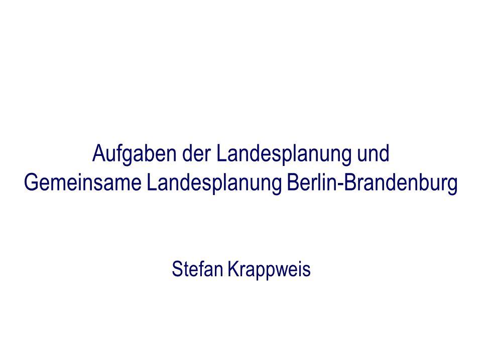 Aufgaben der Landesplanung und Gemeinsame Landesplanung Berlin-Brandenburg