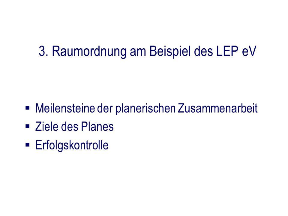 3. Raumordnung am Beispiel des LEP eV