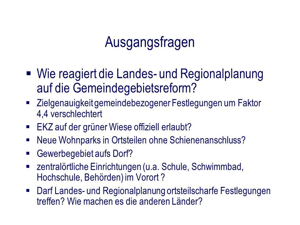 Ausgangsfragen Wie reagiert die Landes- und Regionalplanung auf die Gemeindegebietsreform