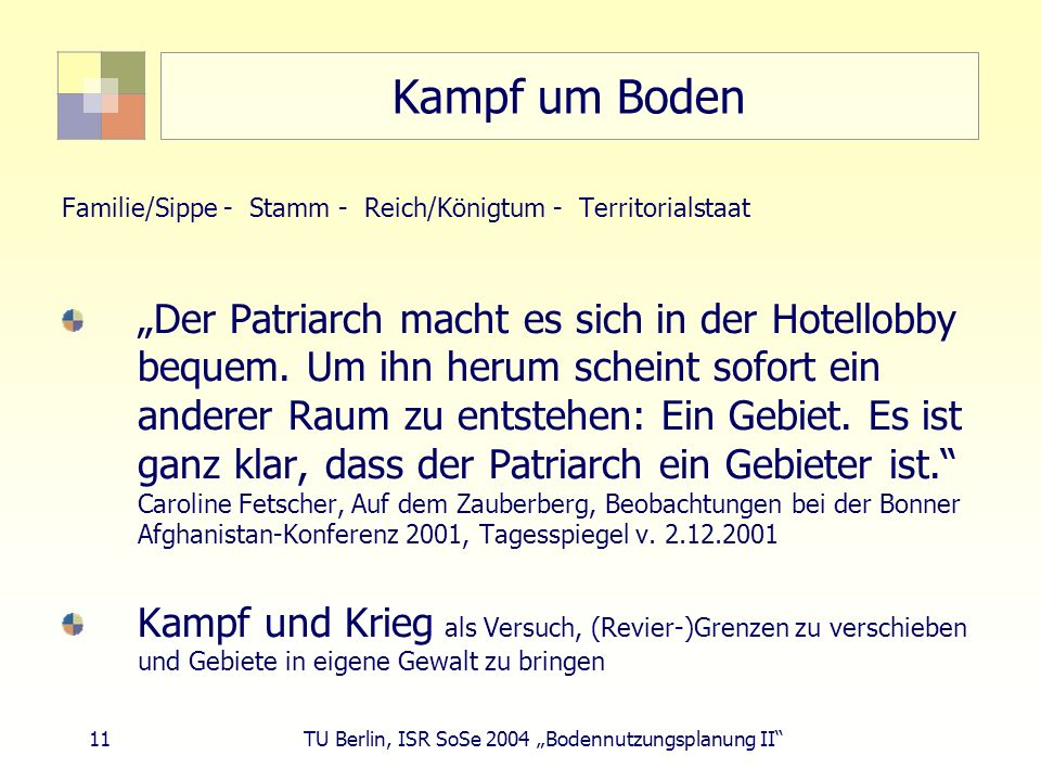 Kampf um Boden Familie/Sippe - Stamm - Reich/Königtum - Territorialstaat.