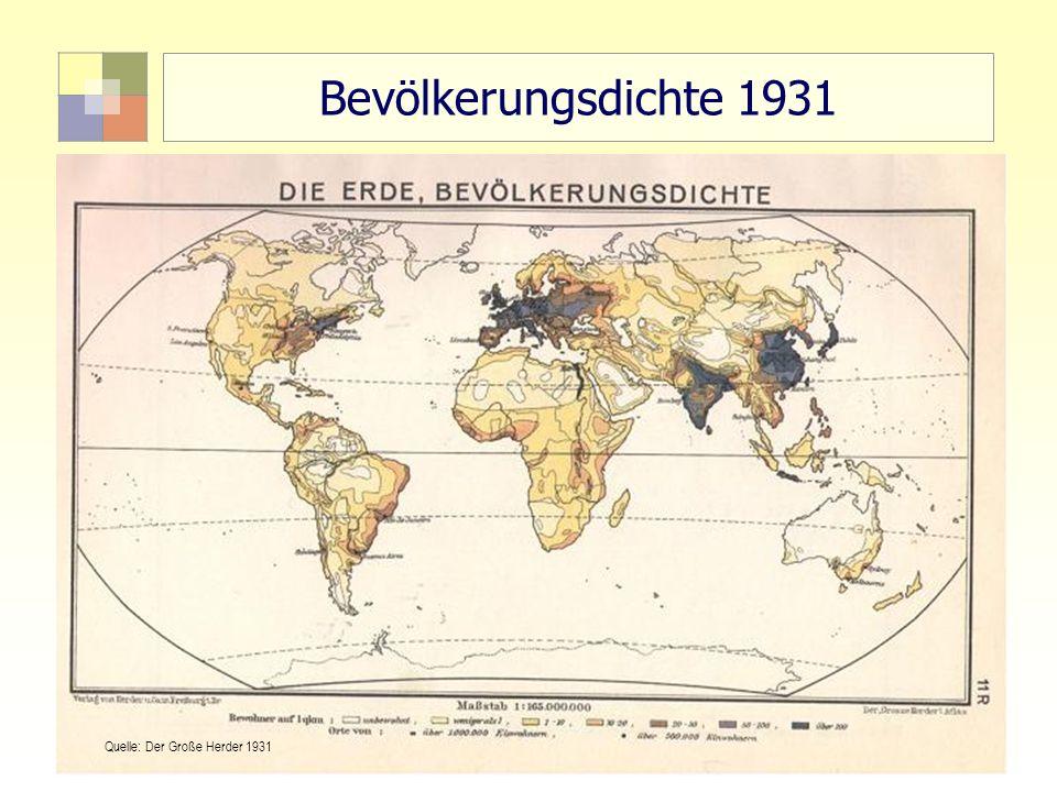 Bevölkerungsdichte 1931 Quelle: Der Große Herder 1931.