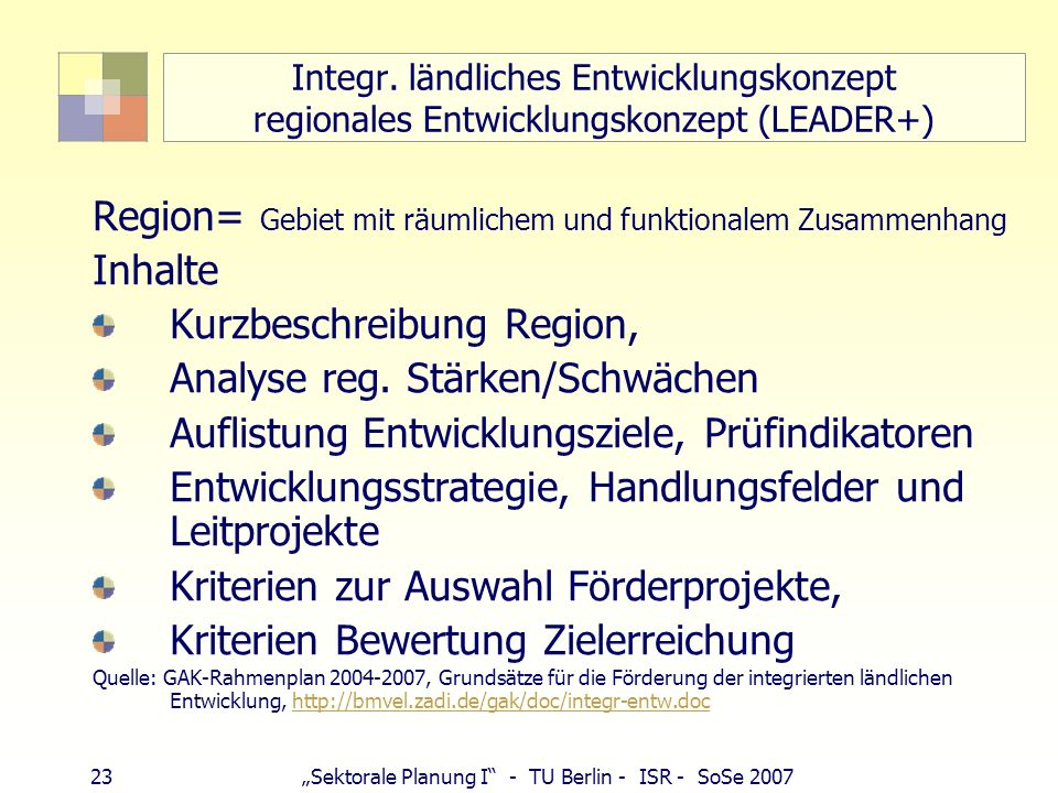 Region= Gebiet mit räumlichem und funktionalem Zusammenhang Inhalte
