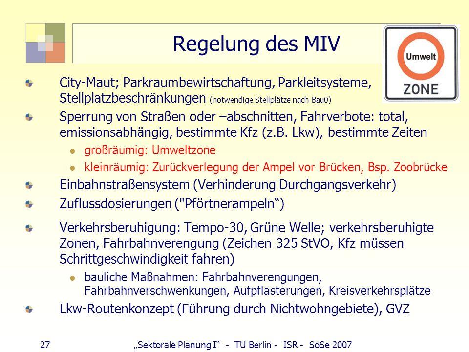 Regelung des MIV City-Maut; Parkraumbewirtschaftung, Parkleitsysteme, Stellplatzbeschränkungen (notwendige Stellplätze nach Bau0)