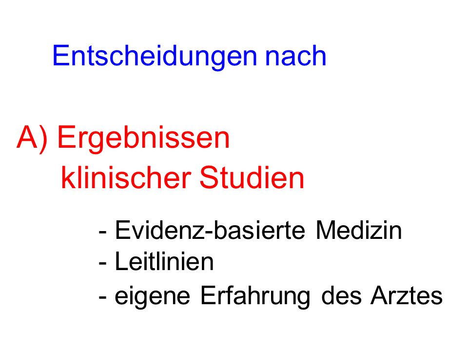 Entscheidungen nach A) Ergebnissen. klinischer Studien