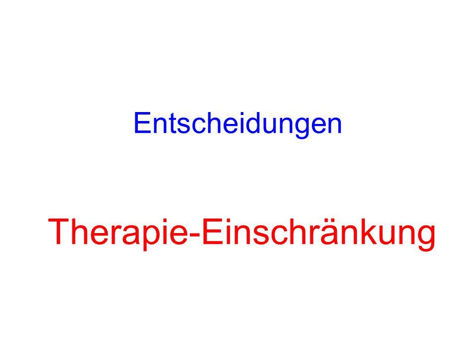 Entscheidungen Therapie-Einschränkung