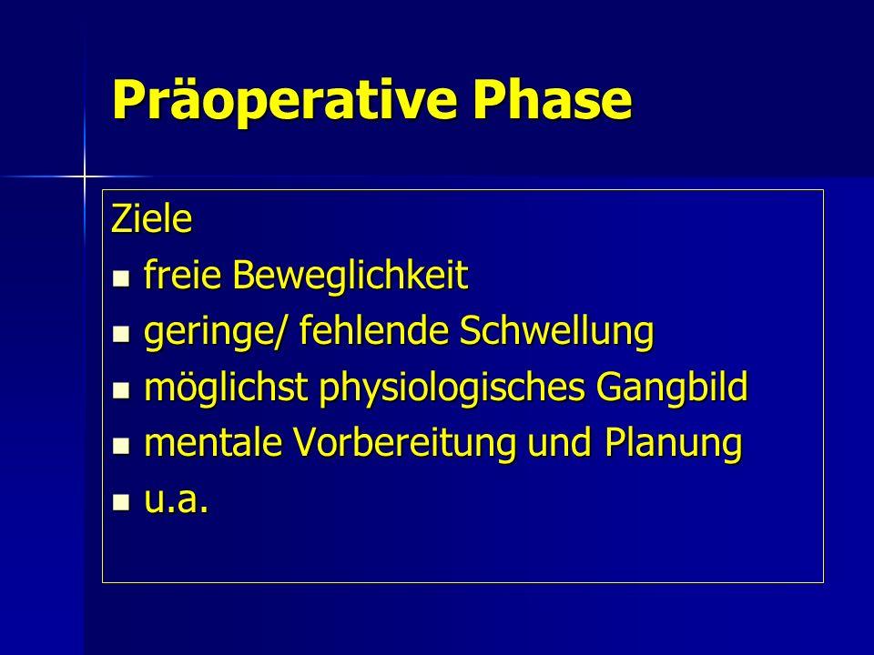 Präoperative Phase Ziele freie Beweglichkeit