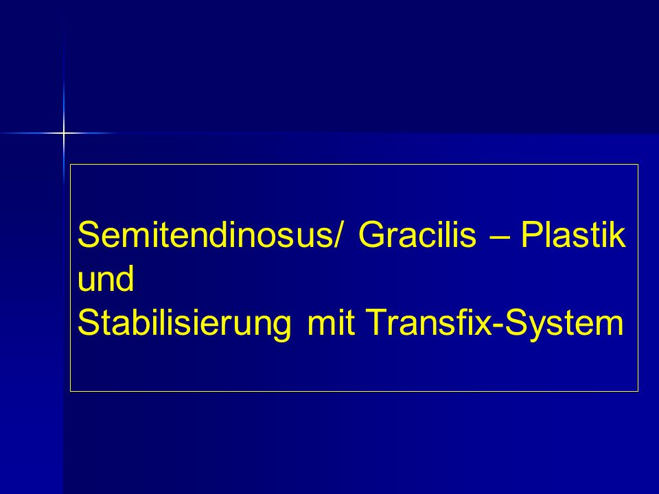 Semitendinosus/ Gracilis – Plastik