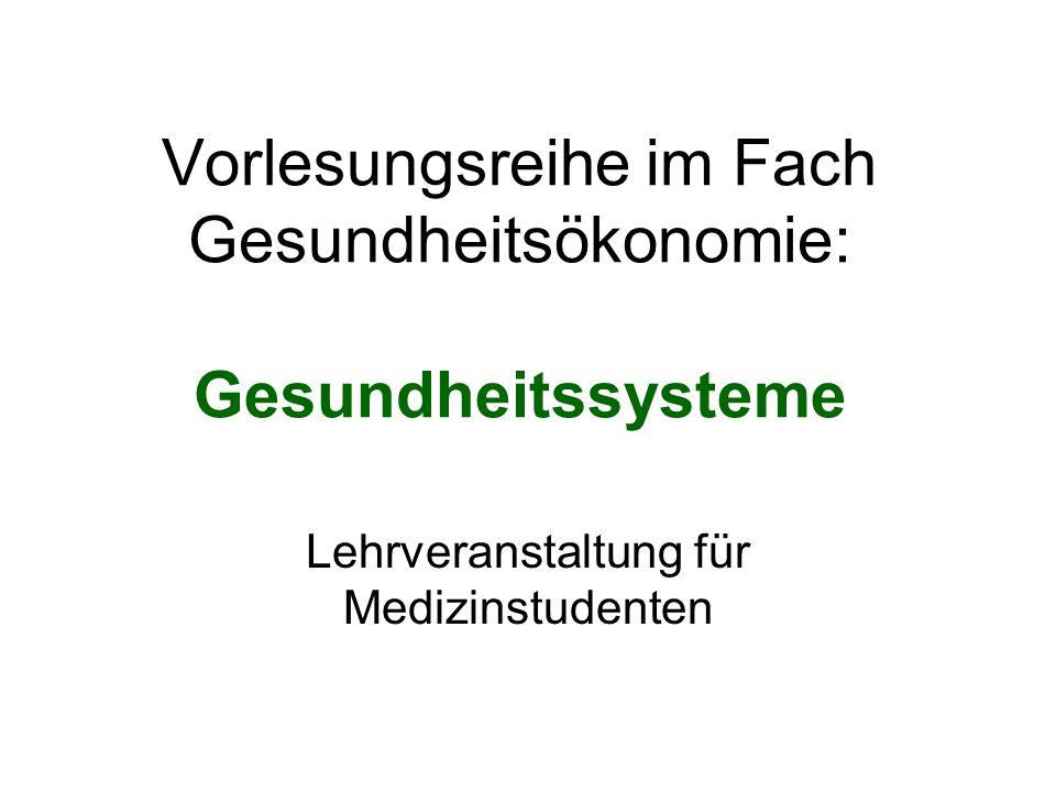 Vorlesungsreihe im Fach Gesundheitsökonomie: Gesundheitssysteme