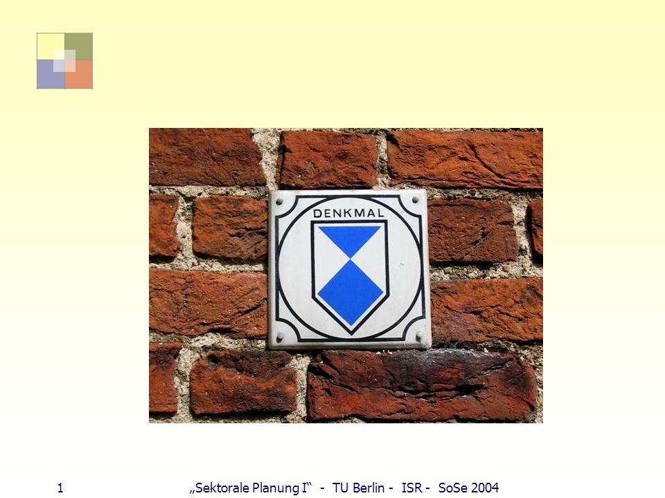 "1 ""Sektorale Planung I - TU Berlin - ISR - SoSe 2004"