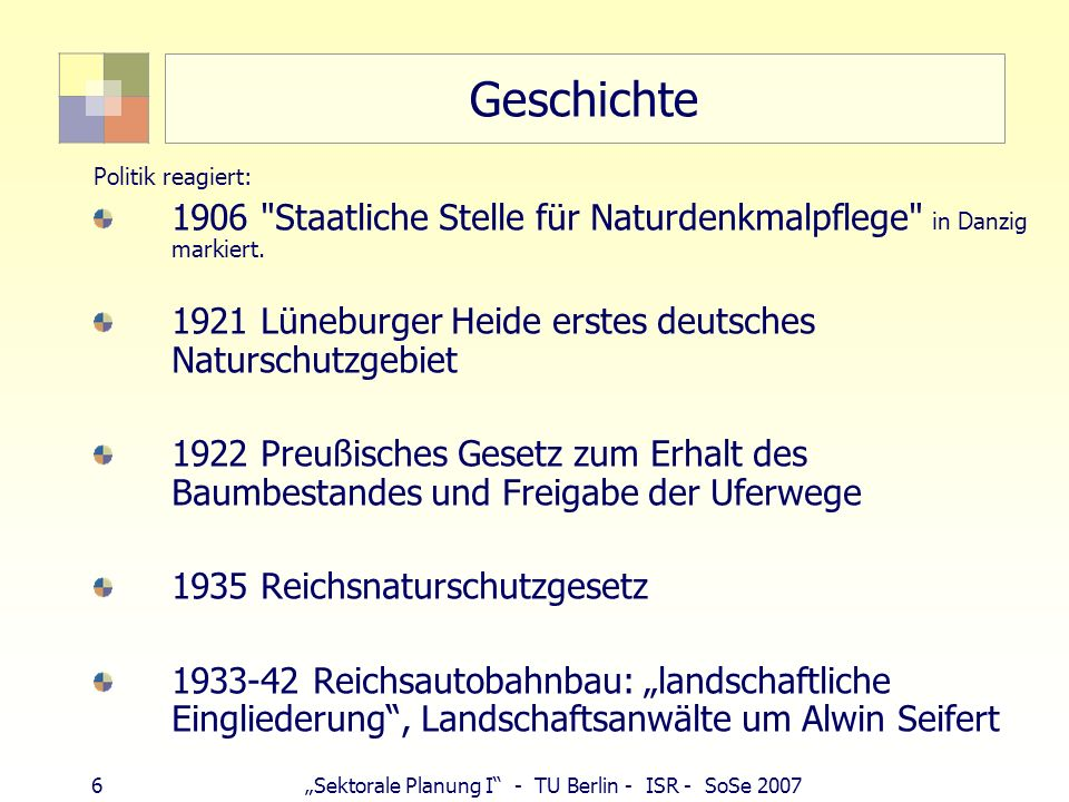 Geschichte Politik reagiert: 1906 Staatliche Stelle für Naturdenkmalpflege in Danzig markiert.