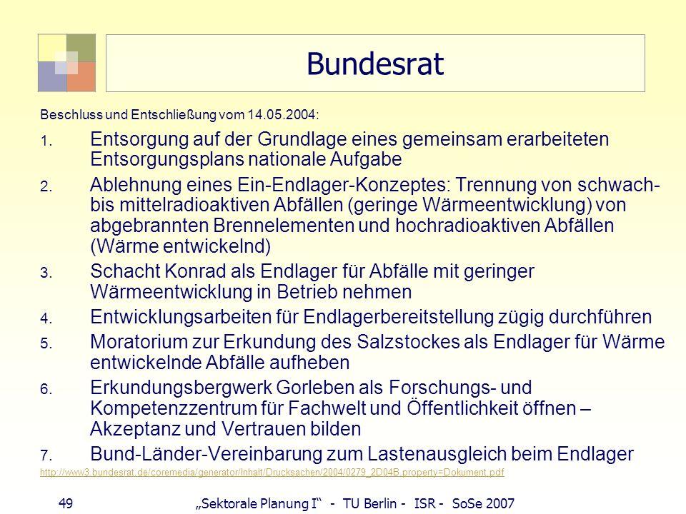 BundesratBeschluss und Entschließung vom 14.05.2004: Entsorgung auf der Grundlage eines gemeinsam erarbeiteten Entsorgungsplans nationale Aufgabe.