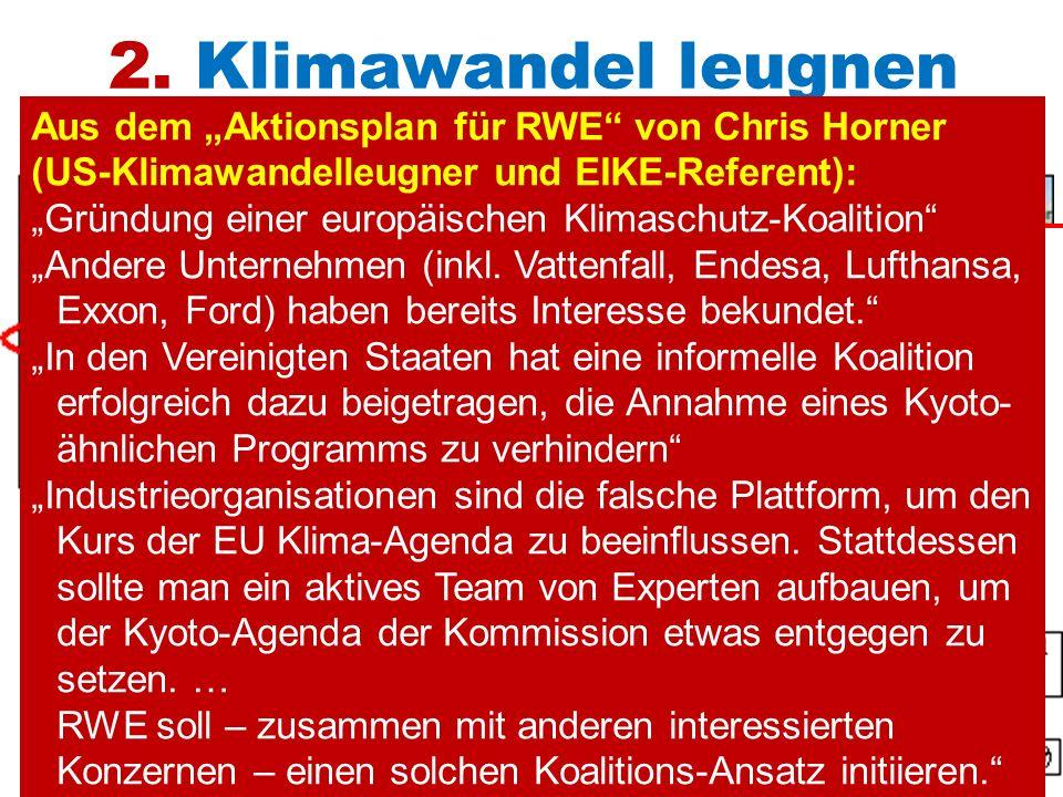 """2. Klimawandel leugnen Aus dem """"Aktionsplan für RWE von Chris Horner (US-Klimawandelleugner und EIKE-Referent):"""