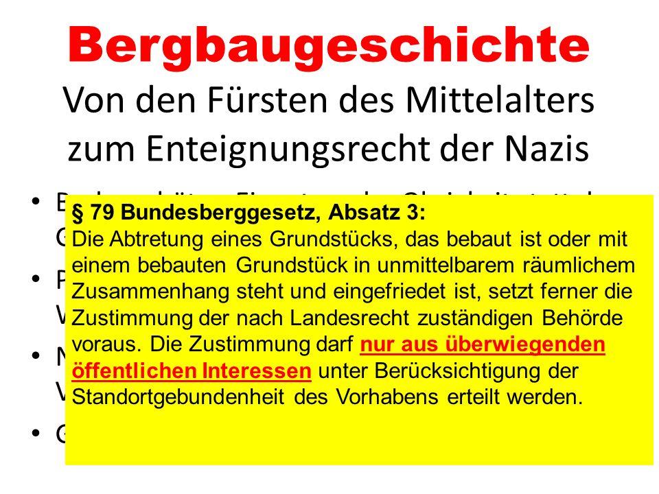 Bergbaugeschichte Von den Fürsten des Mittelalters zum Enteignungsrecht der Nazis