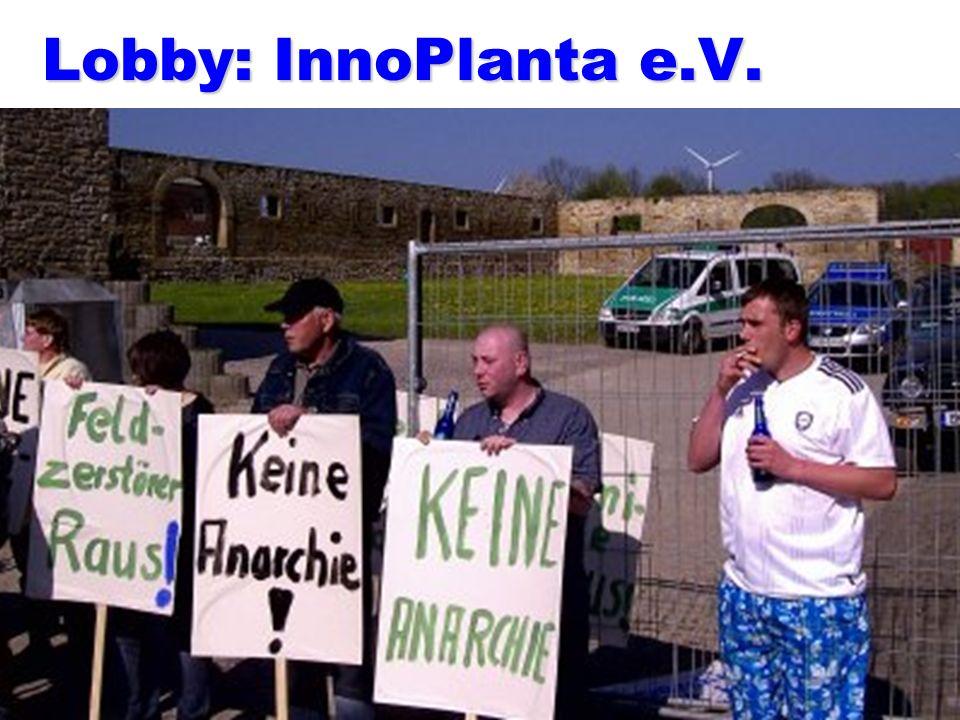 Lobby: InnoPlanta e.V.Der Lobbyverband als Seilschaft aus allen Ecken: Behörden, Geldgeber, Firmen, Parteien (vor allem FDP)