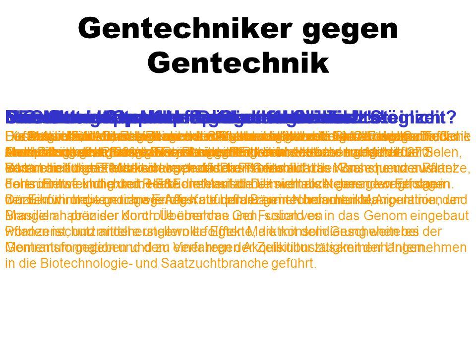 Gentechniker gegen Gentechnik