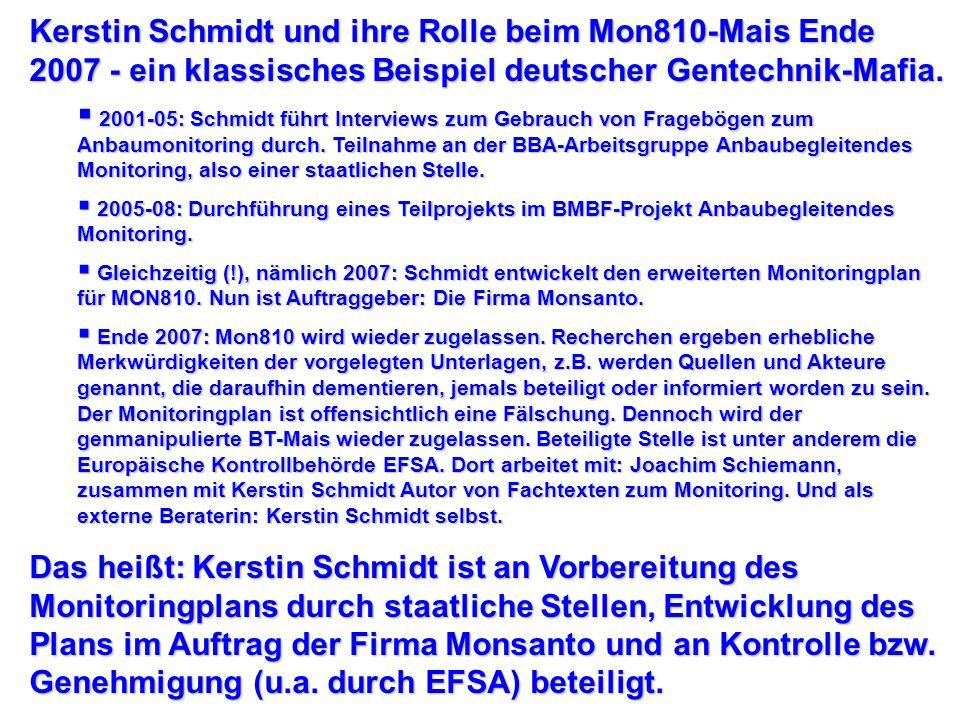 Kerstin Schmidt und ihre Rolle beim Mon810-Mais Ende 2007 - ein klassisches Beispiel deutscher Gentechnik-Mafia.