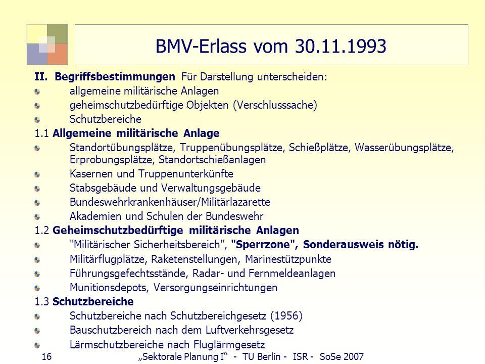 BMV-Erlass vom 30.11.1993 II. Begriffsbestimmungen Für Darstellung unterscheiden: allgemeine militärische Anlagen.