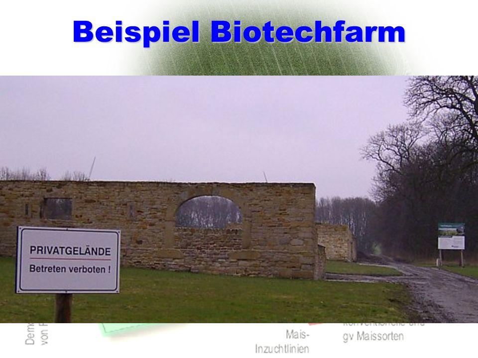 Beispiel Biotechfarm Ein eigentlich als Umweltprojekt gedachtes und gefördertes Modell wird handstreichartig übernommen!