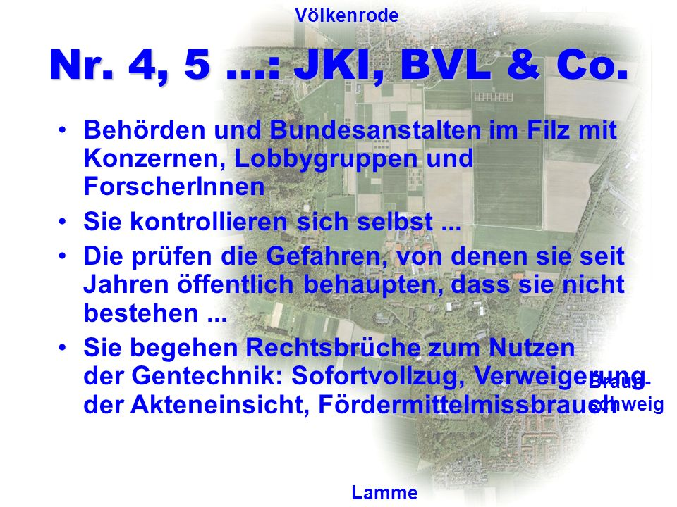 Völkenrode Nr. 4, 5 ...: JKI, BVL & Co. Behörden und Bundesanstalten im Filz mit Konzernen, Lobbygruppen und ForscherInnen.