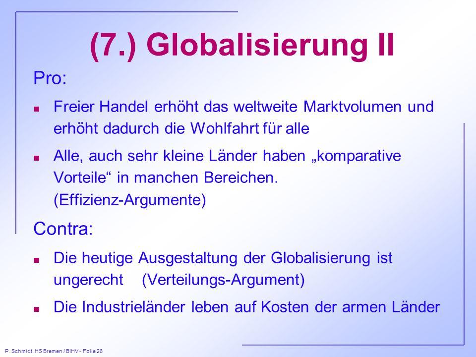 (7.) Globalisierung II Pro: Contra: