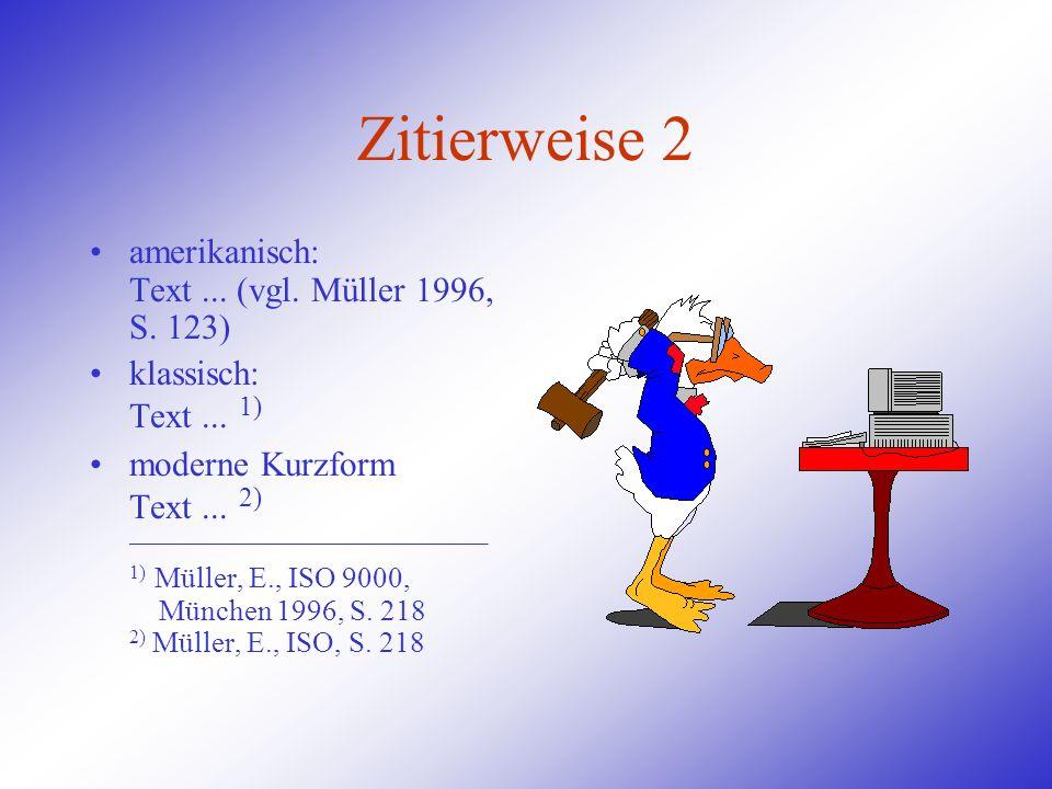 Zitierweise 2 amerikanisch: Text ... (vgl. Müller 1996, S. 123)