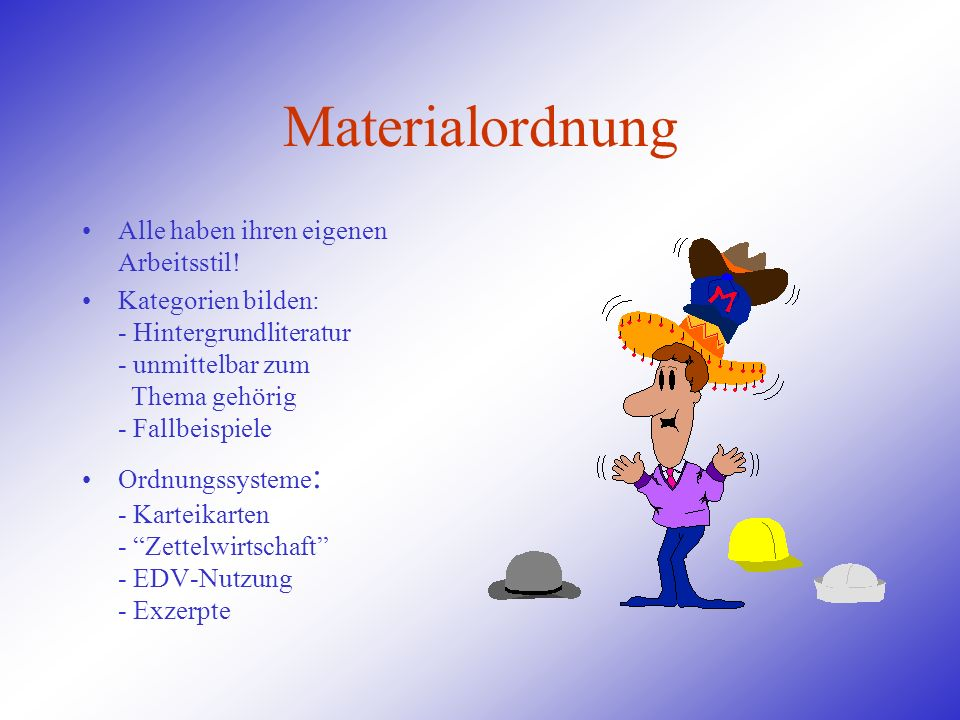 Materialordnung Alle haben ihren eigenen Arbeitsstil!