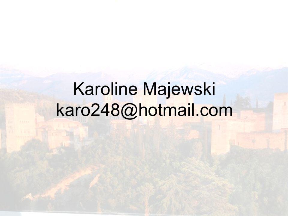 Karoline Majewski karo248@hotmail.com