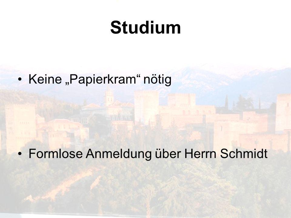 """Studium Keine """"Papierkram nötig Formlose Anmeldung über Herrn Schmidt"""