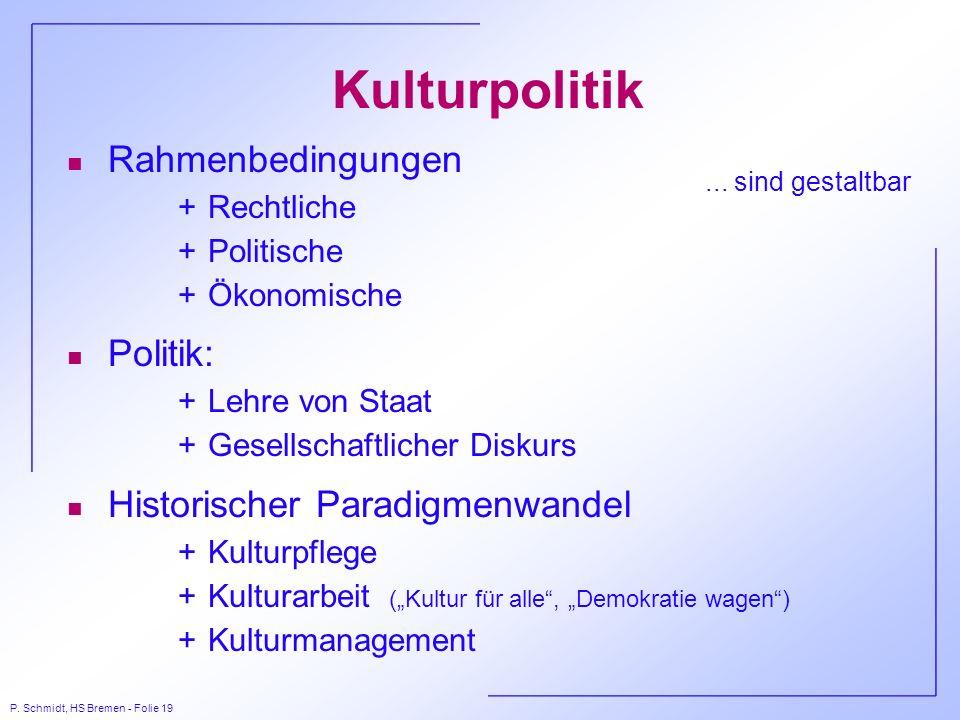 Kulturpolitik Rahmenbedingungen Politik: Historischer Paradigmenwandel