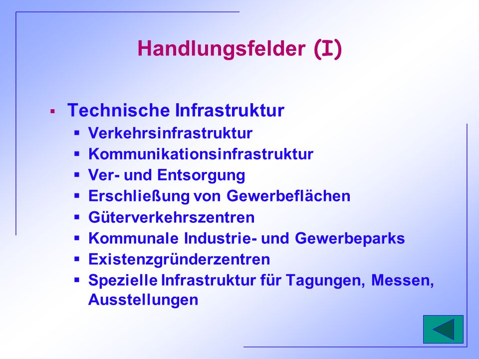 Handlungsfelder (I) Technische Infrastruktur Verkehrsinfrastruktur