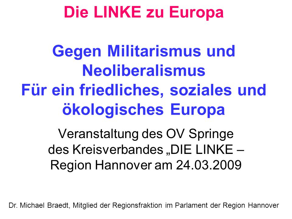 Die LINKE zu Europa Gegen Militarismus und Neoliberalismus Für ein friedliches, soziales und ökologisches Europa
