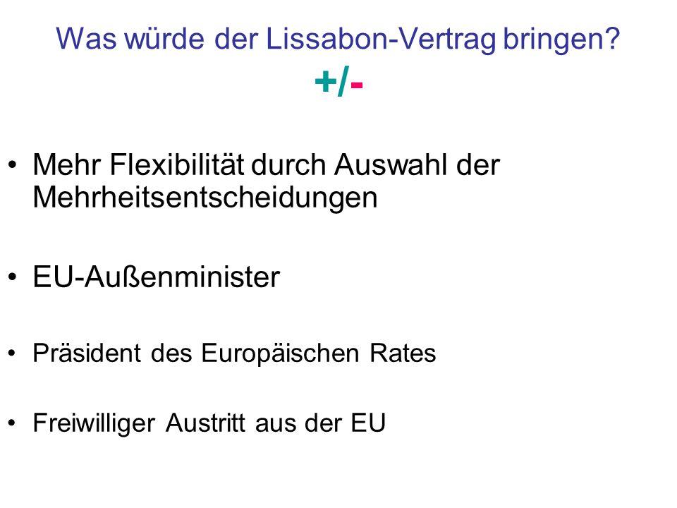 Was würde der Lissabon-Vertrag bringen +/-