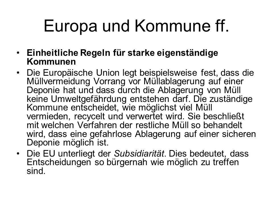 Europa und Kommune ff. Einheitliche Regeln für starke eigenständige Kommunen.