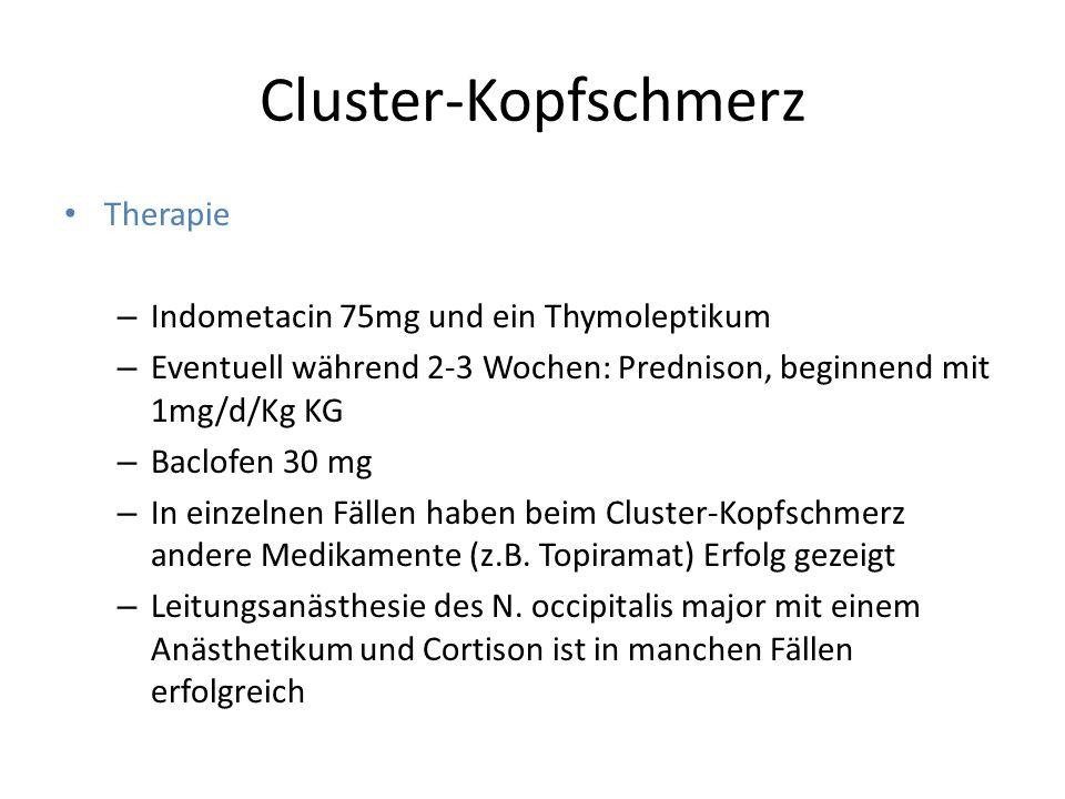Cluster-Kopfschmerz Therapie Indometacin 75mg und ein Thymoleptikum