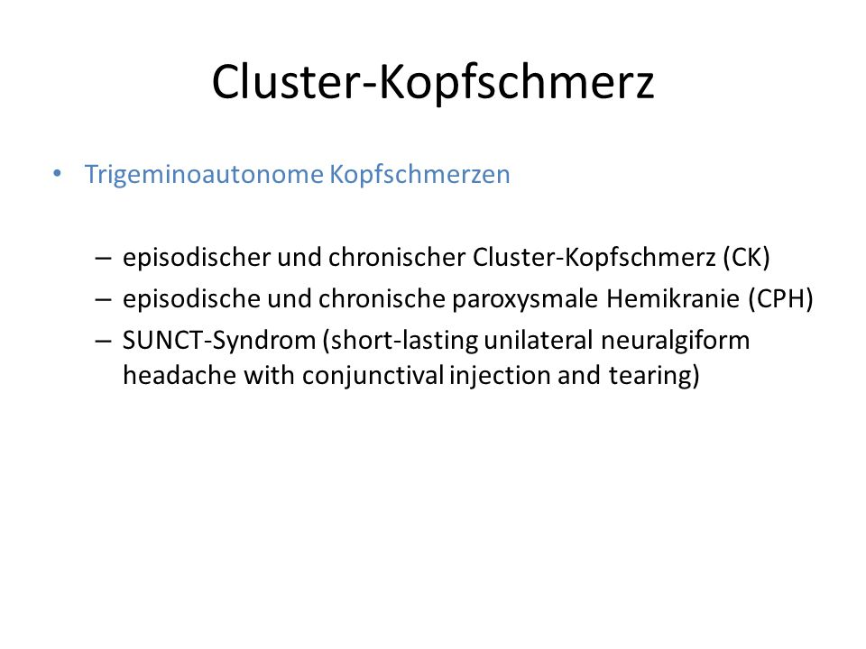 Cluster-Kopfschmerz Trigeminoautonome Kopfschmerzen