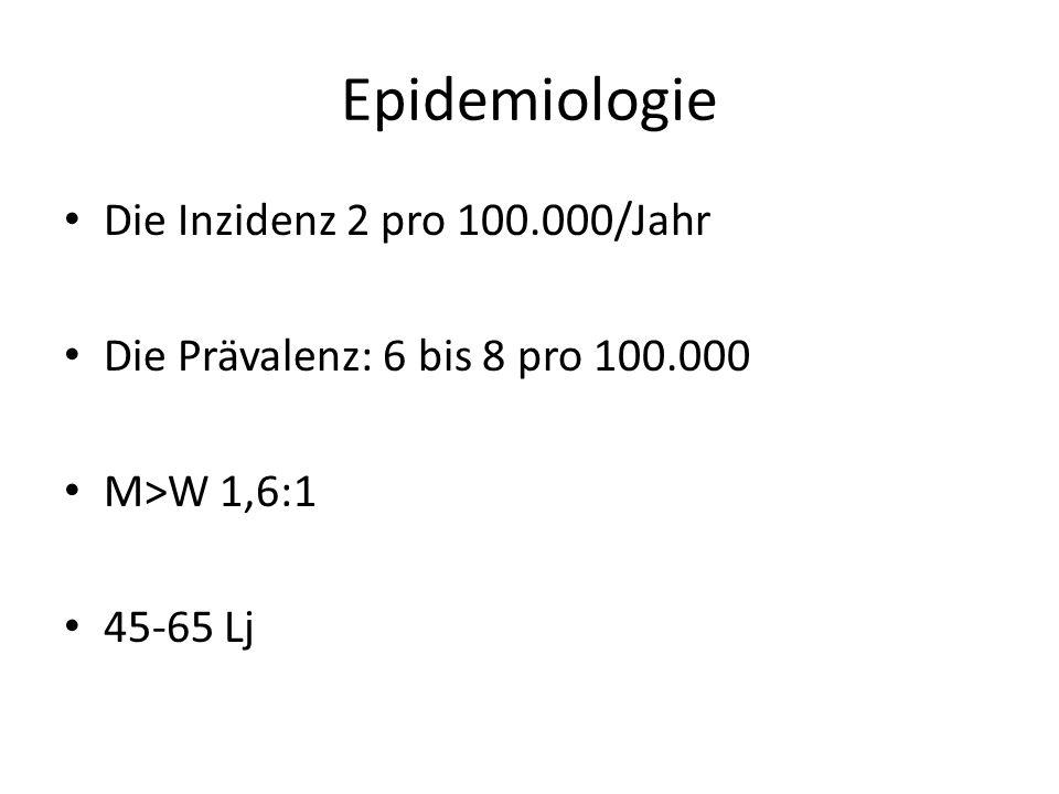 Epidemiologie Die Inzidenz 2 pro 100.000/Jahr
