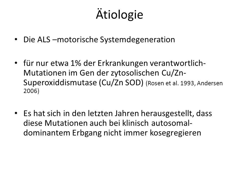 Ätiologie Die ALS –motorische Systemdegeneration