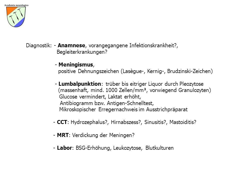 Diagnostik: - Anamnese, vorangegangene Infektionskrankheit. ,