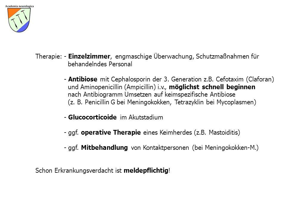 Therapie: - Einzelzimmer, engmaschige Überwachung, Schutzmaßnahmen für