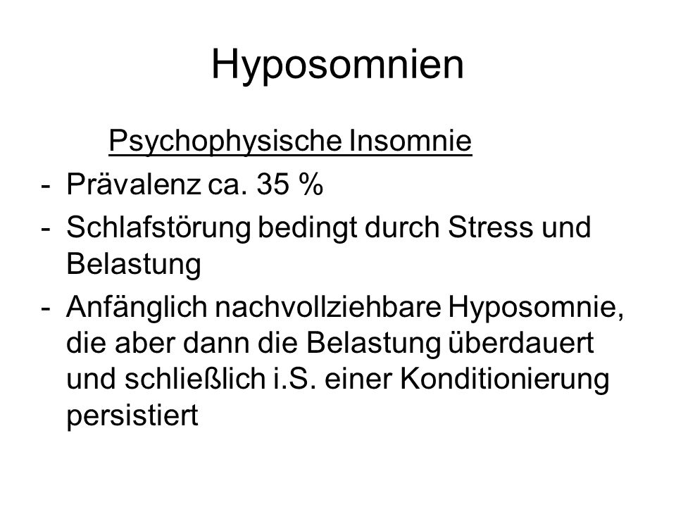 Hyposomnien Psychophysische Insomnie Prävalenz ca. 35 %