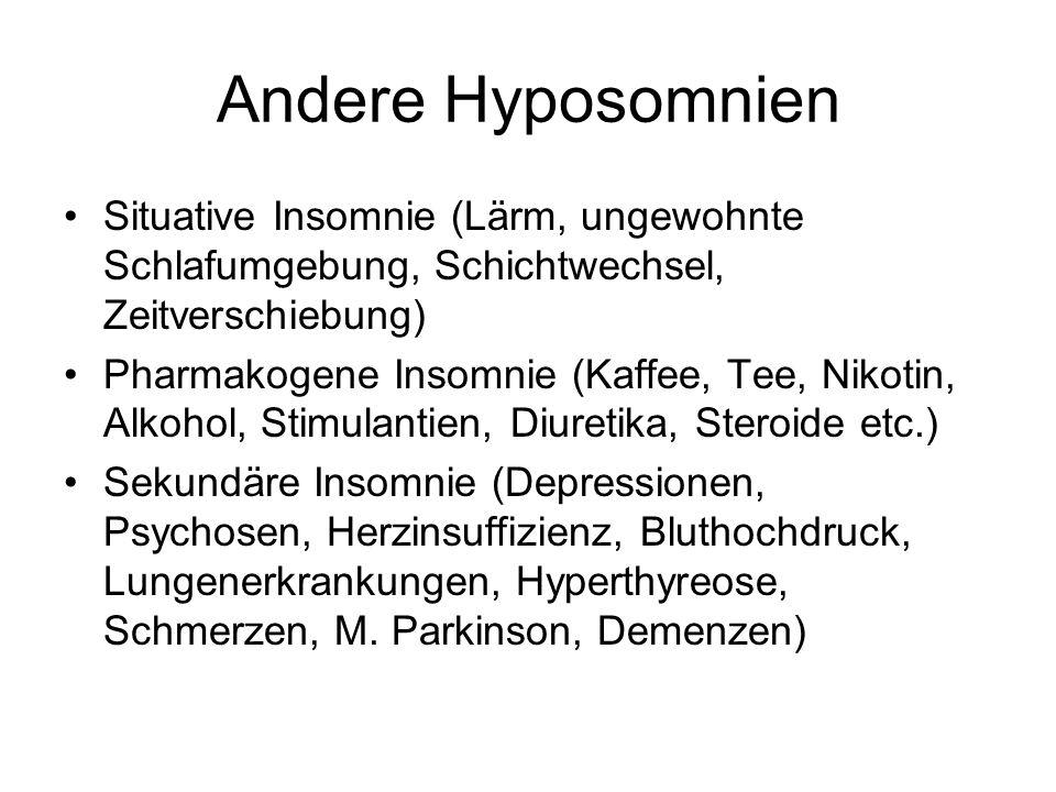 Andere HyposomnienSituative Insomnie (Lärm, ungewohnte Schlafumgebung, Schichtwechsel, Zeitverschiebung)