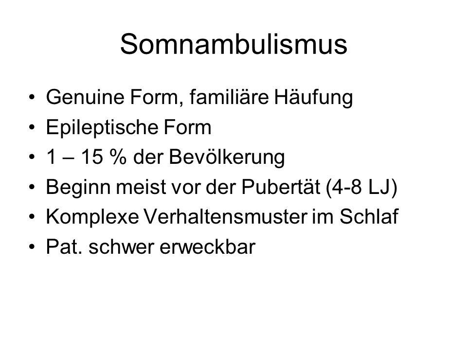 Somnambulismus Genuine Form, familiäre Häufung Epileptische Form