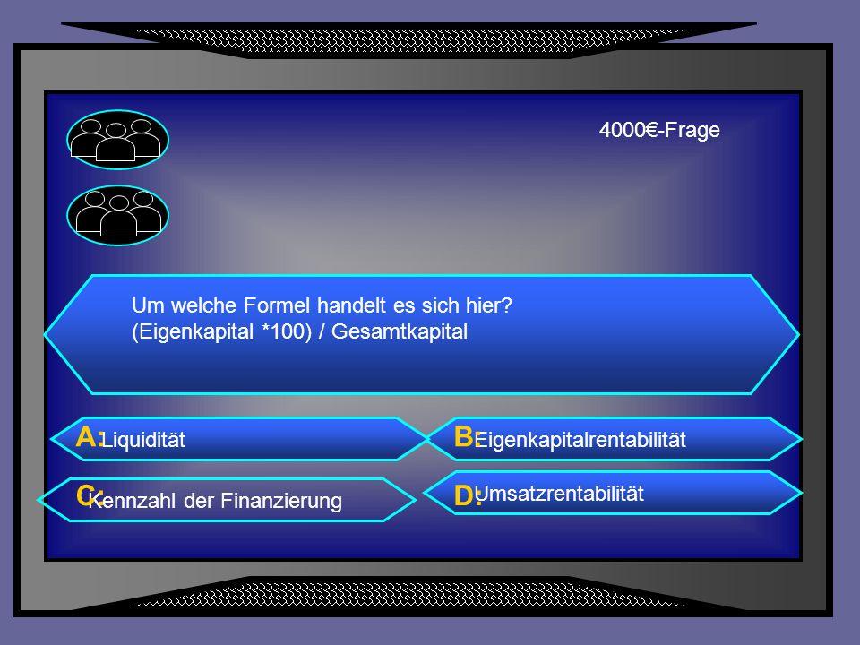 A: B: C: D: 4000€-Frage Um welche Formel handelt es sich hier