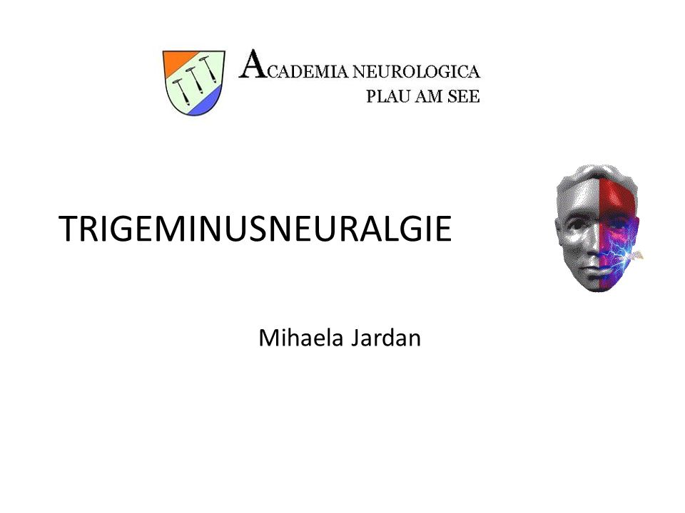 TRIGEMINUSNEURALGIE Mihaela Jardan