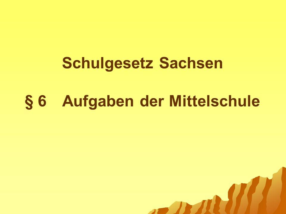 § 6 Aufgaben der Mittelschule