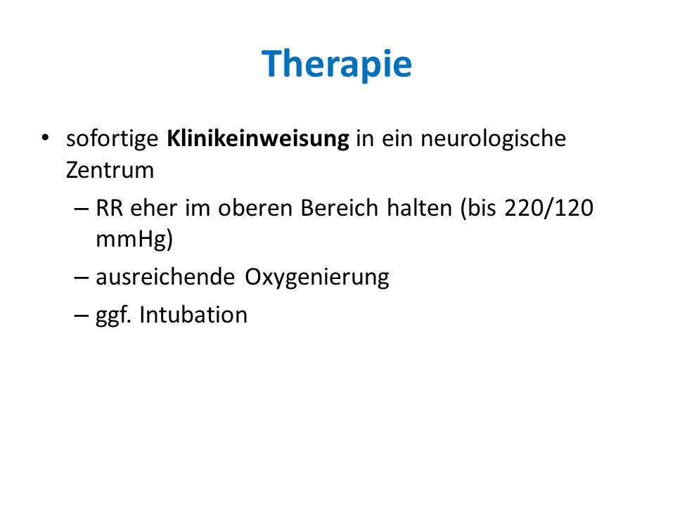 Therapie sofortige Klinikeinweisung in ein neurologische Zentrum